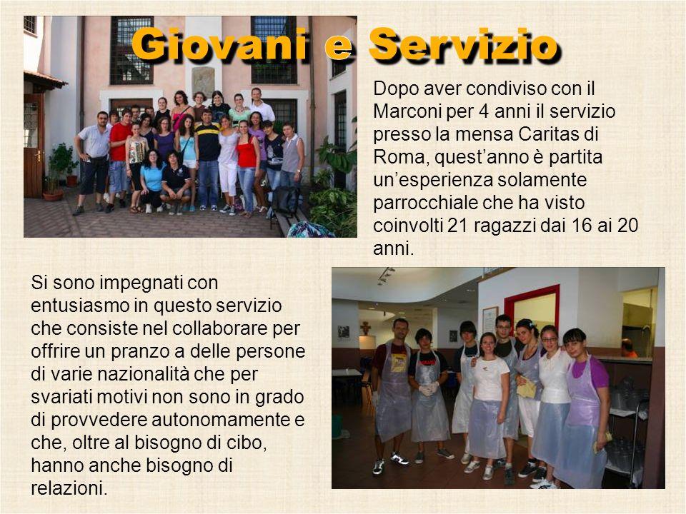 Dopo aver condiviso con il Marconi per 4 anni il servizio presso la mensa Caritas di Roma, questanno è partita unesperienza solamente parrocchiale che