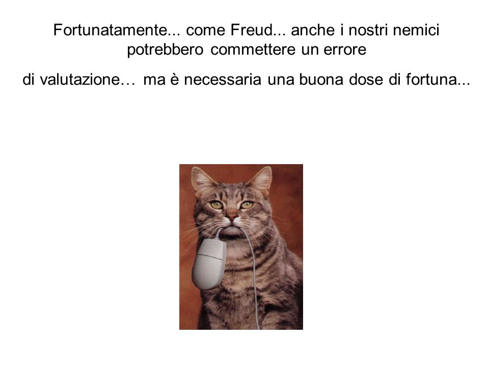 Fortunatamente...come Freud...