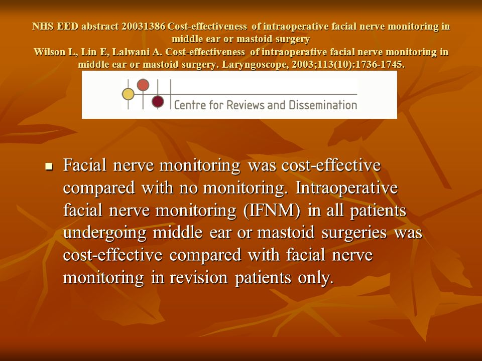 NHS EED abstract 20031386 Cost-effectiveness of intraoperative facial nerve monitoring in middle ear or mastoid surgery Wilson L, Lin E, Lalwani A. Co