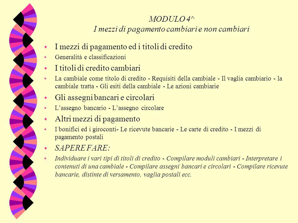 I MODULO 4^ I mezzi di pagamento cambiari e non cambiari w I mezzi di pagamento ed i titoli di credito w Generalità e classificazioni w I titoli di cr
