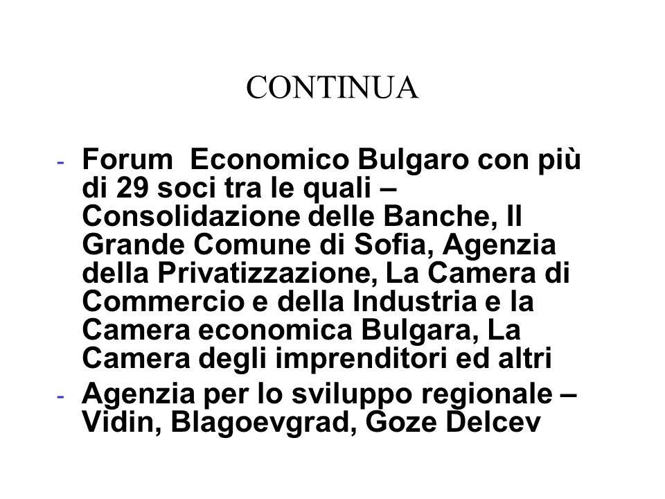 CONTINUA - Forum Economico Bulgaro con più di 29 soci tra le quali – Consolidazione delle Banche, Il Grande Comune di Sofia, Agenzia della Privatizzaz