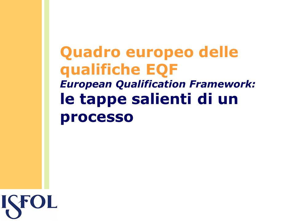 Quadro europeo delle qualifiche EQF European Qualification Framework: le tappe salienti di un processo