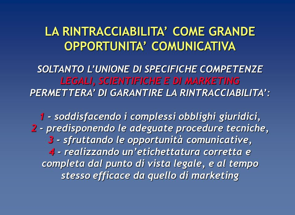 LA RINTRACCIABILITA COME GRANDE OPPORTUNITA COMUNICATIVA SOLTANTO LUNIONE DI SPECIFICHE COMPETENZE LEGALI, SCIENTIFICHE E DI MARKETING PERMETTERA DI G