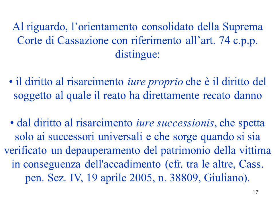 17 Al riguardo, lorientamento consolidato della Suprema Corte di Cassazione con riferimento allart.