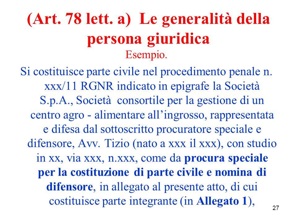 27 (Art. 78 lett. a) Le generalità della persona giuridica Esempio.