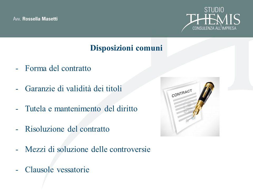 Disposizioni comuni -Forma del contratto -Garanzie di validità dei titoli -Tutela e mantenimento del diritto -Risoluzione del contratto -Mezzi di soluzione delle controversie -Clausole vessatorie