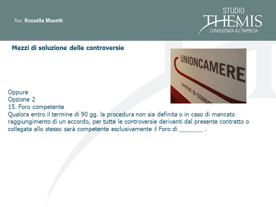 Mezzi di soluzione delle controversie Oppure Opzione 2 15.