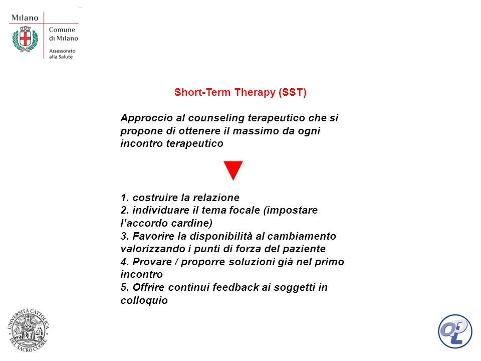 Short-Term Therapy (SST) Approccio al counseling terapeutico che si propone di ottenere il massimo da ogni incontro terapeutico 1.