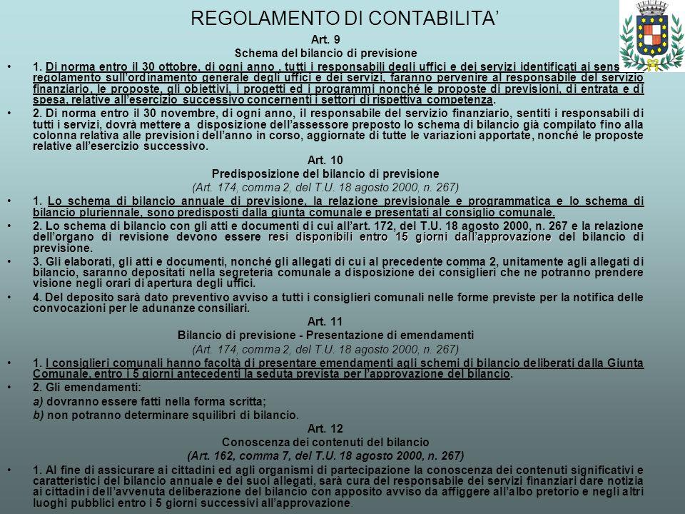 REGOLAMENTO DI CONTABILITA Art. 9 Schema del bilancio di previsione 1. Di norma entro il 30 ottobre, di ogni anno, tutti i responsabili degli uffici e