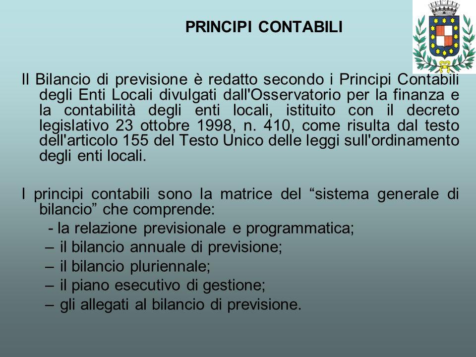 PRINCIPI CONTABILI Il Bilancio di previsione è redatto secondo i Principi Contabili degli Enti Locali divulgati dall'Osservatorio per la finanza e la