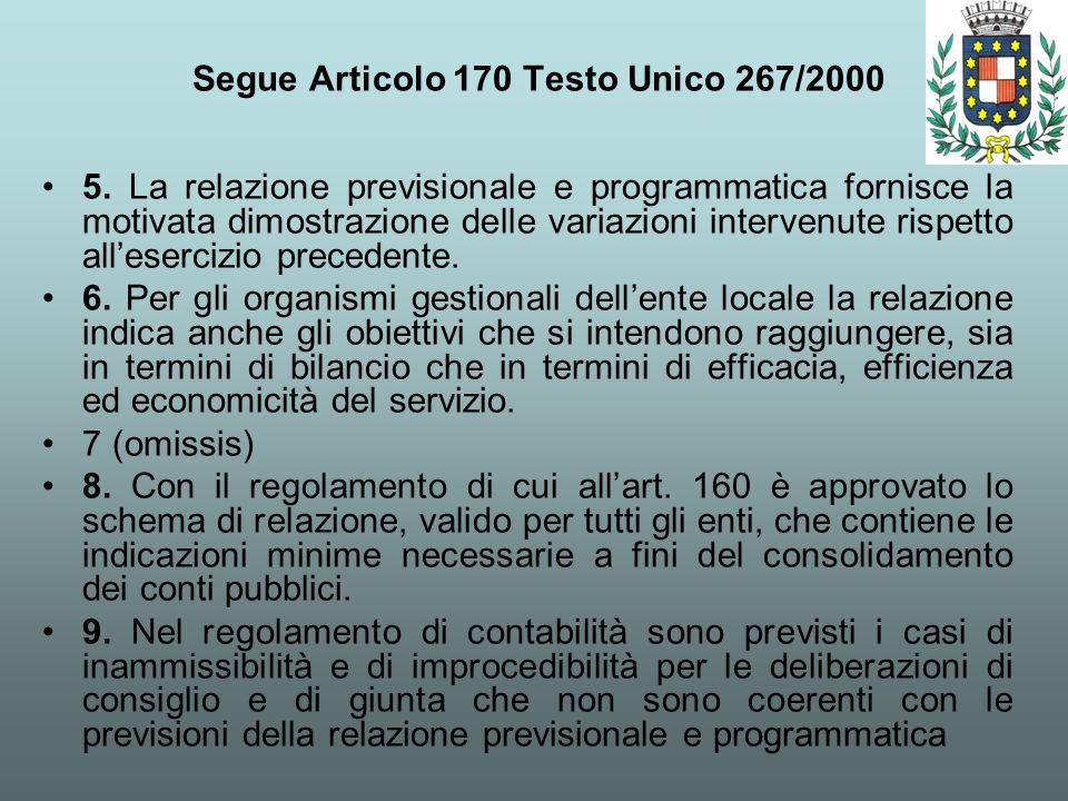 Segue Articolo 170 Testo Unico 267/2000 5. La relazione previsionale e programmatica fornisce la motivata dimostrazione delle variazioni intervenute r