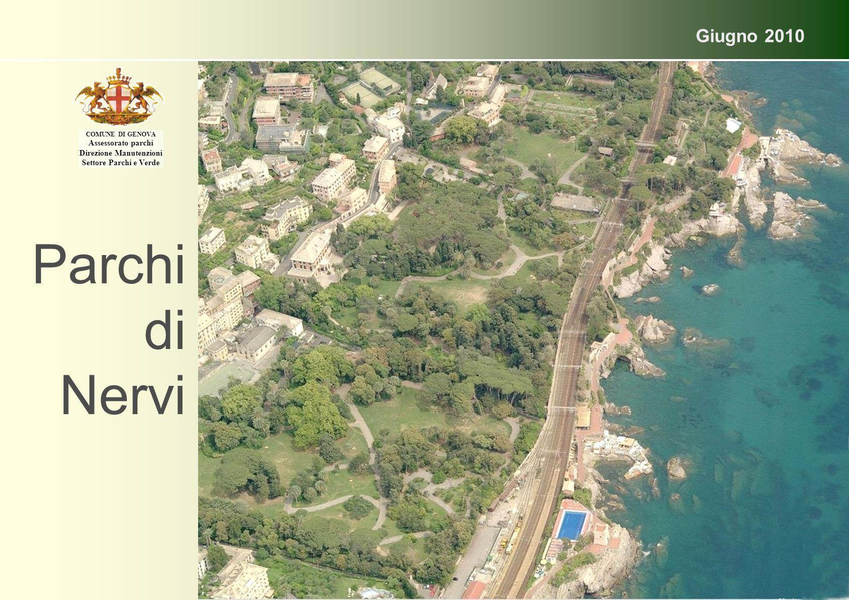 Parchi di Nervi Giugno 2010 COMUNE DI GENOVA Assessorato parchi Direzione Manutenzioni Settore Parchi e Verde