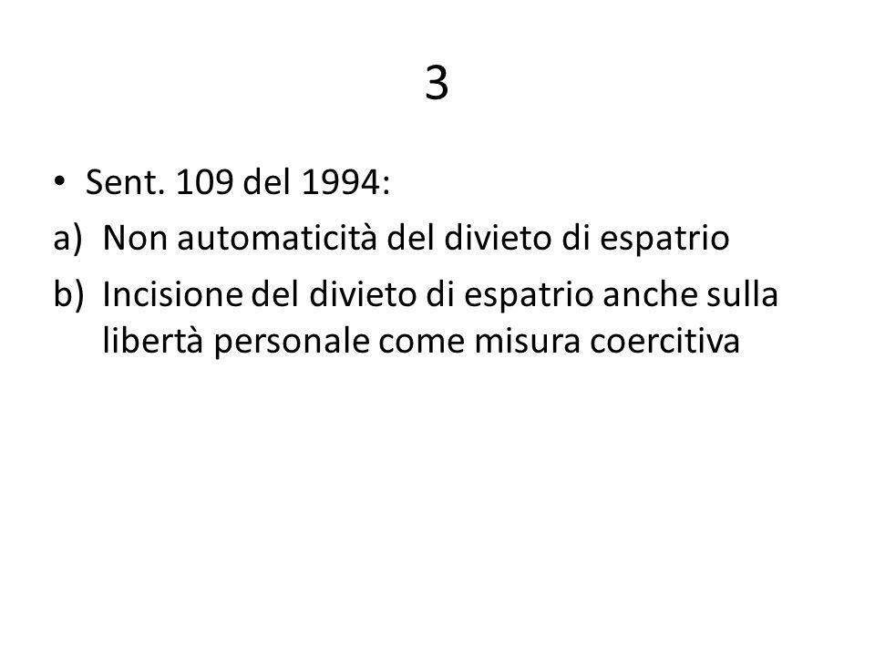 3 Sent. 109 del 1994: a)Non automaticità del divieto di espatrio b)Incisione del divieto di espatrio anche sulla libertà personale come misura coercit