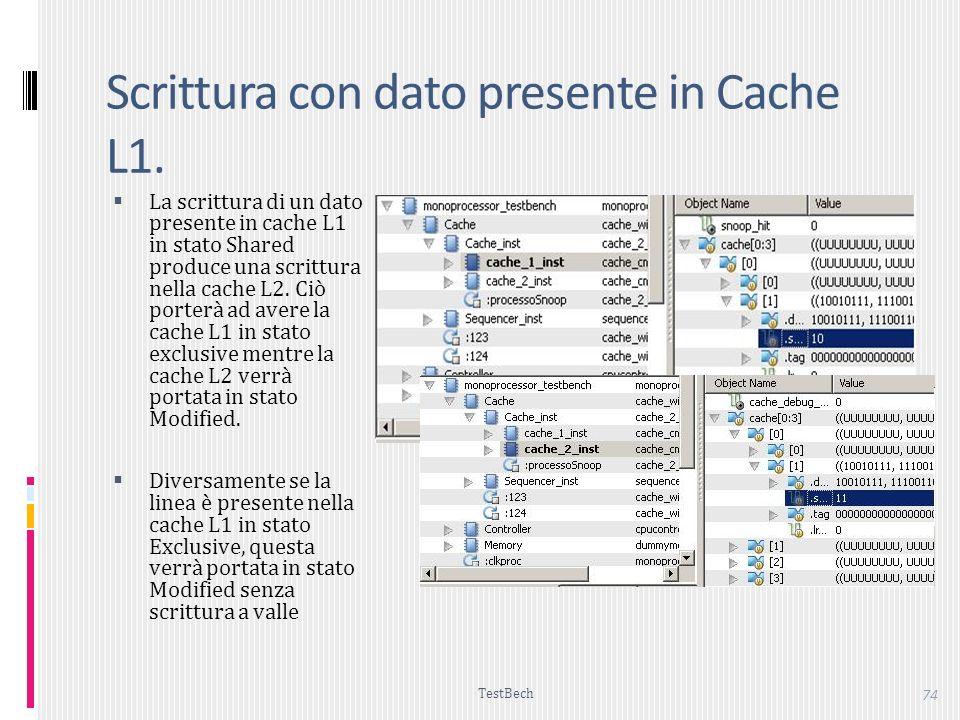 TestBech 74 Scrittura con dato presente in Cache L1.