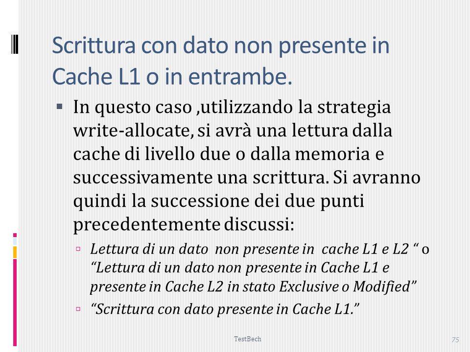 TestBech 75 Scrittura con dato non presente in Cache L1 o in entrambe.