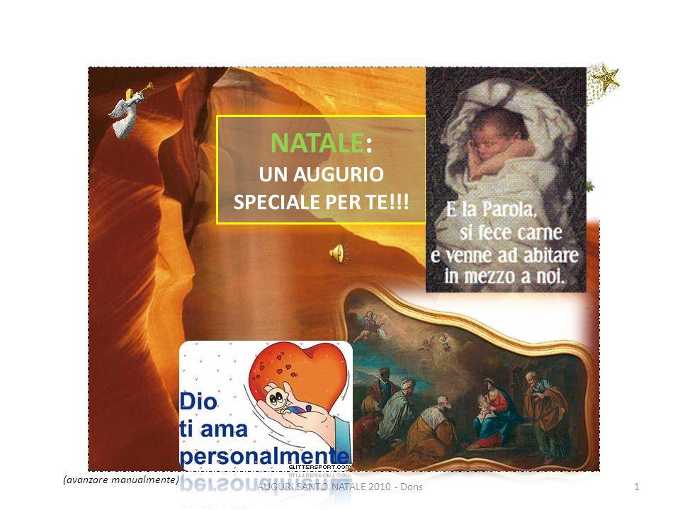 1AUGURI SANTO NATALE 2010 - Dons NATALE: UN AUGURIO SPECIALE PER TE!!! (avanzare manualmente)