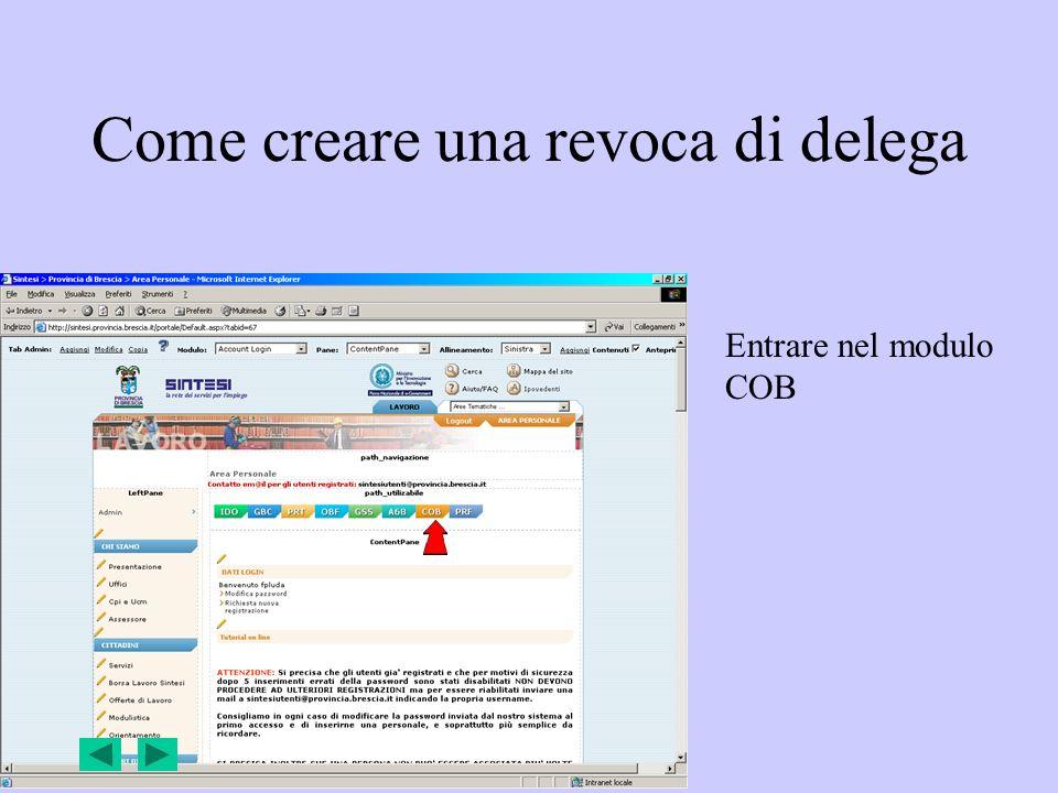 Come creare una revoca di delega Entrare nel modulo COB