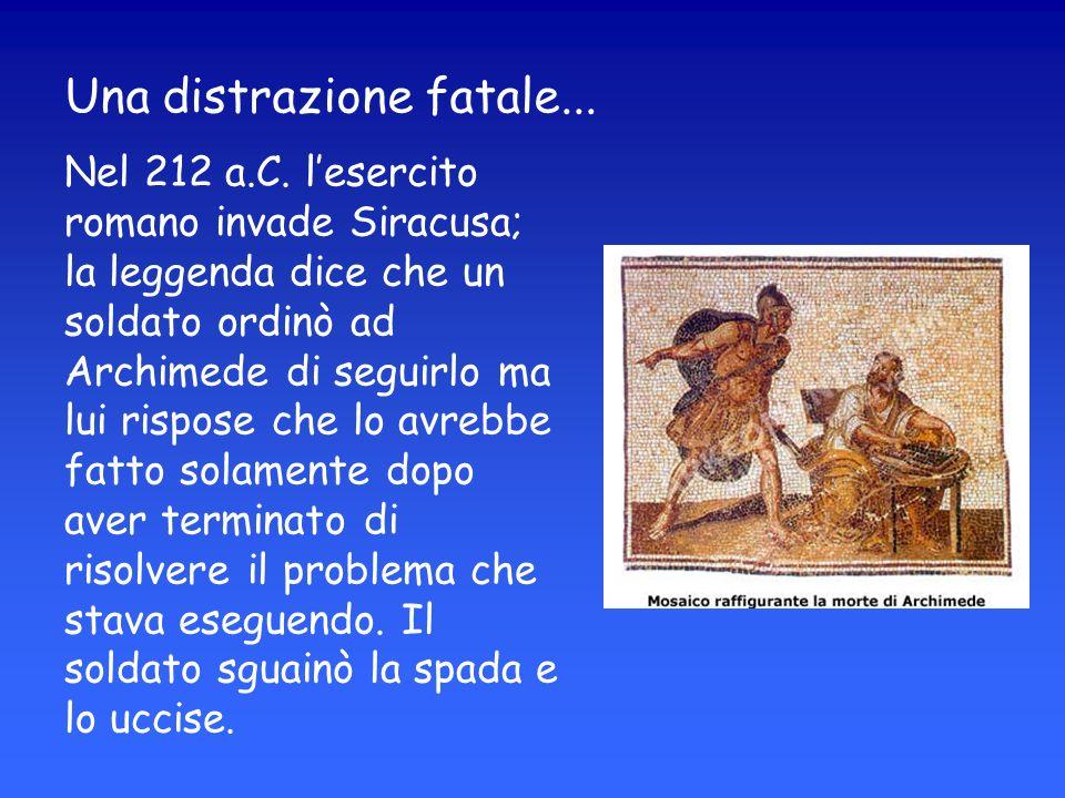 Una distrazione fatale...Nel 212 a.C.