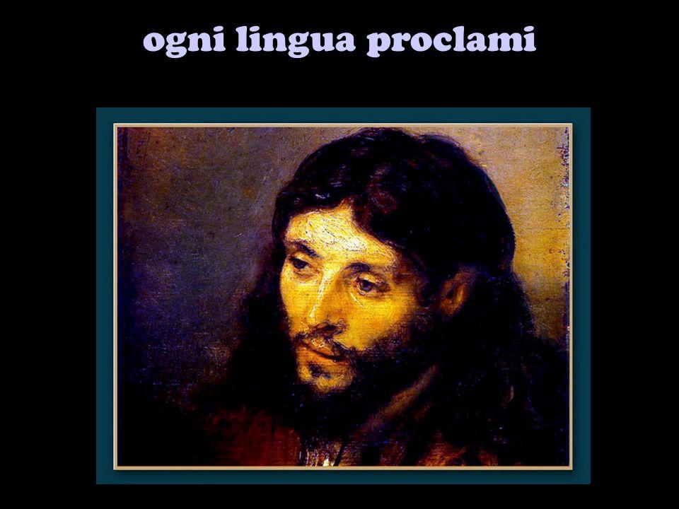 ogni lingua proclami