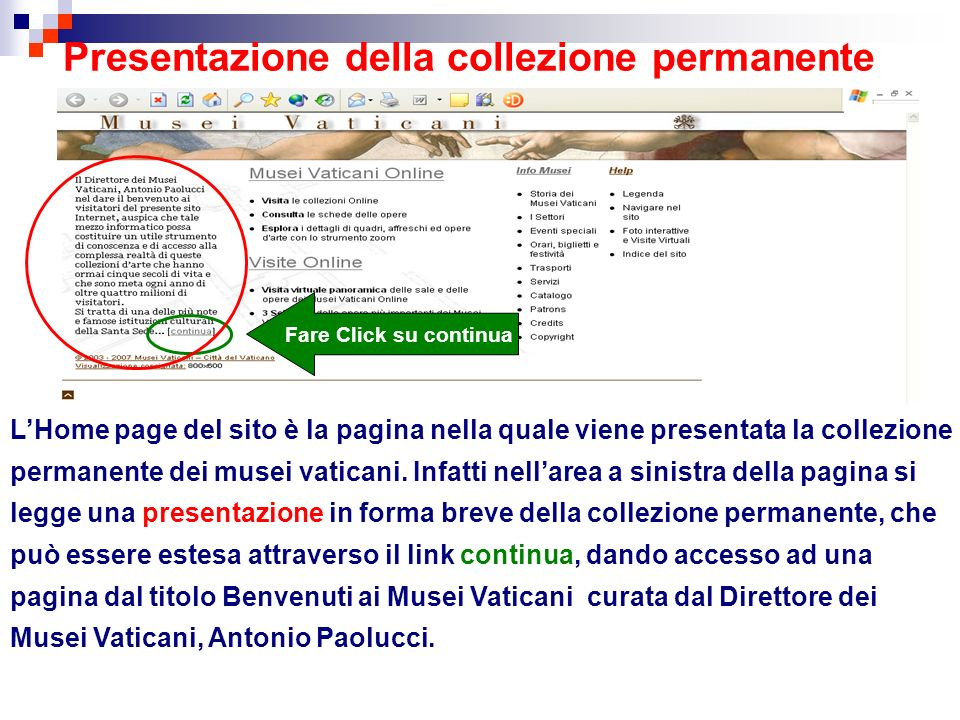 Presentazione della collezione permanente LHome page del sito è la pagina nella quale viene presentata la collezione permanente dei musei vaticani.