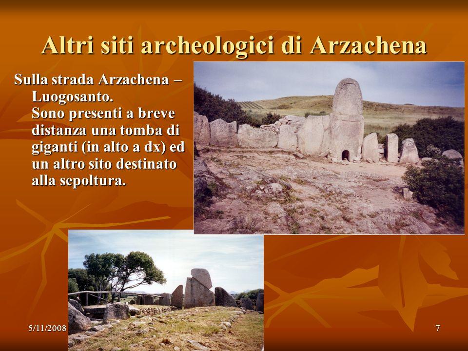 5/11/20087 Altri siti archeologici di Arzachena Sulla strada Arzachena – Luogosanto. Sono presenti a breve distanza una tomba di giganti (in alto a dx