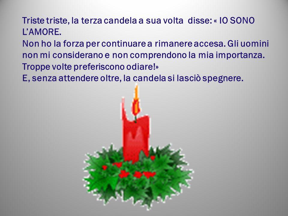 Triste triste, la terza candela a sua volta disse: « IO SONO LAMORE.