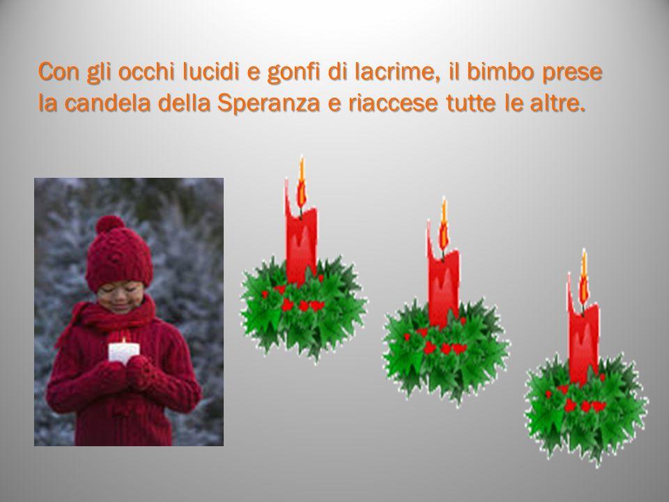 Allora la quarta candela, impietositasi, disse: «Non temere, non piangere: finché io sarò accesa, potremo sempre accendere le altre tre candele: IO SO