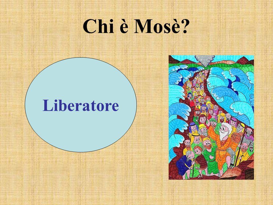 Chi è Mosè? Liberatore