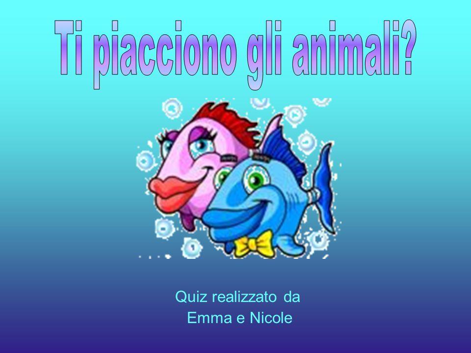 Quiz realizzato da Emma e Nicole