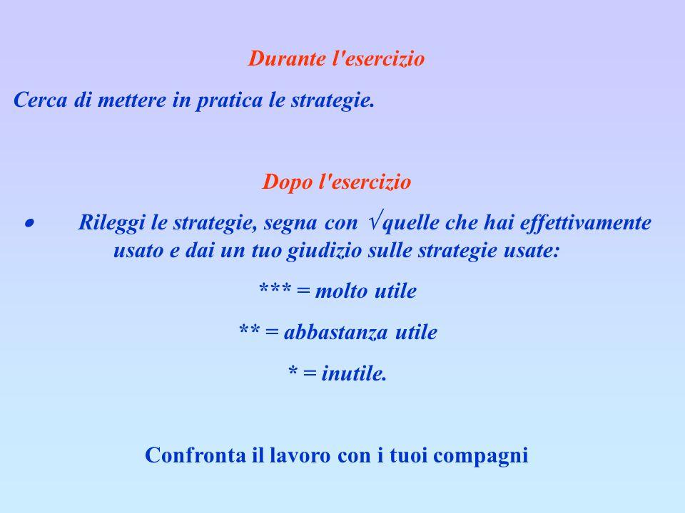 Durante l esercizio Cerca di mettere in pratica le strategie.