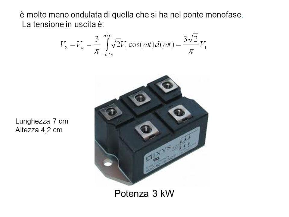 Potenza 3 kW Lunghezza 7 cm Altezza 4,2 cm è molto meno ondulata di quella che si ha nel ponte monofase. La tensione in uscita è: