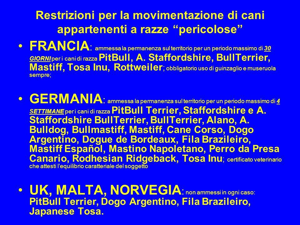 Restrizioni per la movimentazione di cani appartenenti a razze pericolose FRANCIA : ammessa la permanenza sul territorio per un periodo massimo di 30