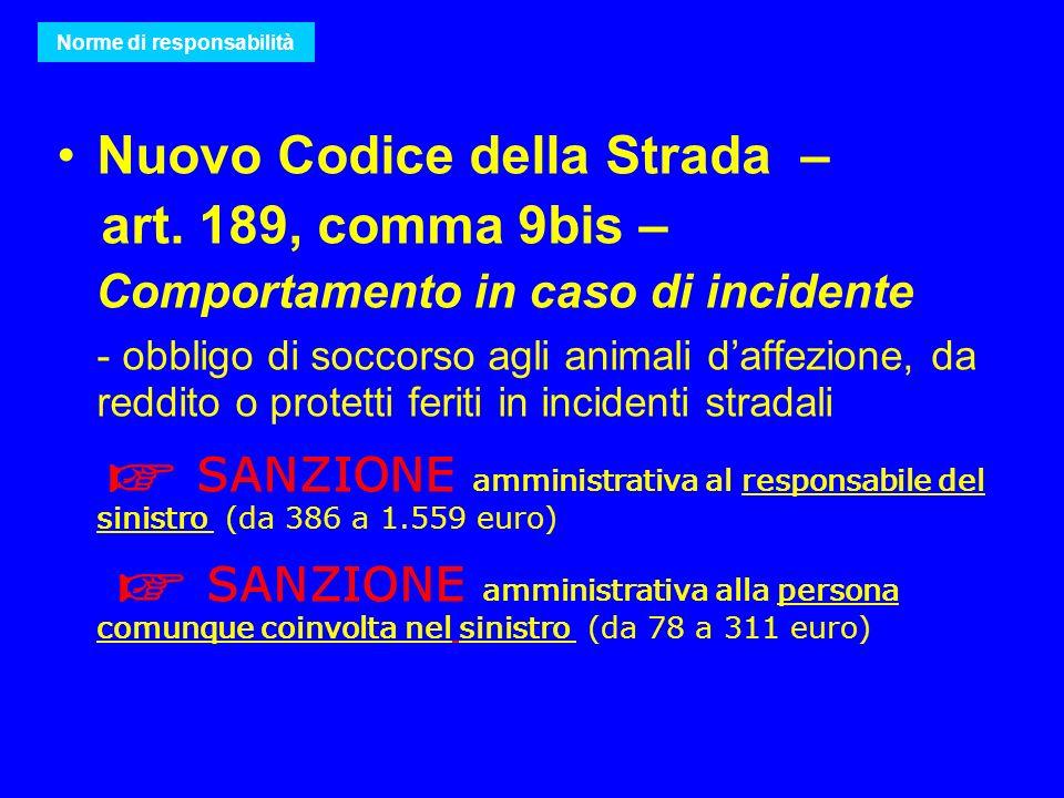 Nuovo Codice della Strada – art. 189, comma 9bis – Comportamento in caso di incidente - obbligo di soccorso agli animali daffezione, da reddito o prot