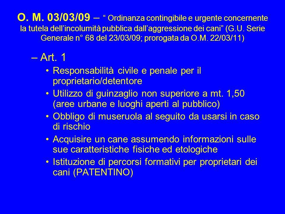 O. M. 03/03/09 – Ordinanza contingibile e urgente concernente la tutela dellincolumità pubblica dallaggressione dei cani (G.U. Serie Generale n° 68 de