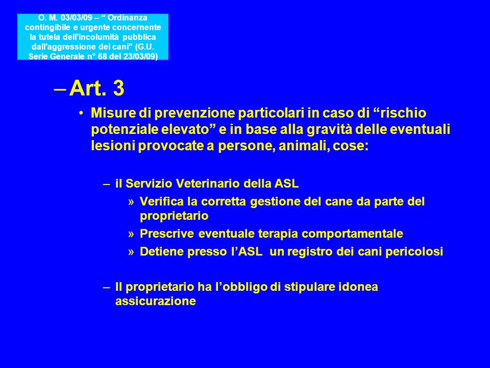 –Art. 3 Misure di prevenzione particolari in caso di rischio potenziale elevato e in base alla gravità delle eventuali lesioni provocate a persone, an