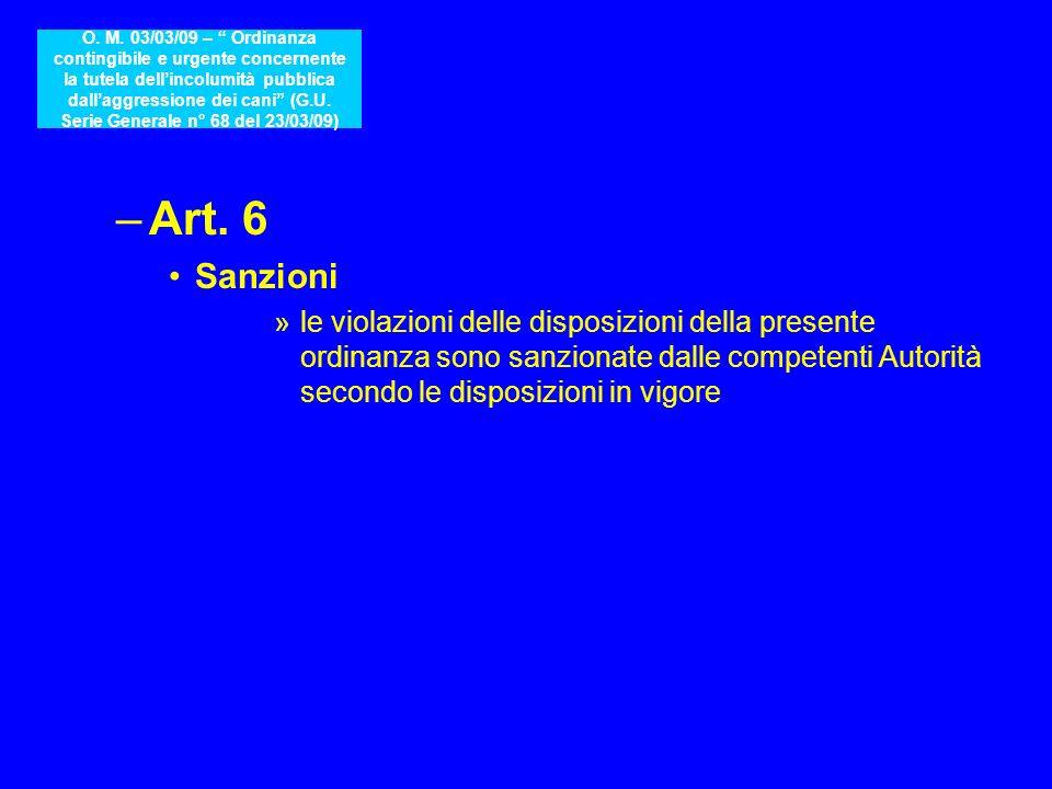 –Art. 6 Sanzioni »le violazioni delle disposizioni della presente ordinanza sono sanzionate dalle competenti Autorità secondo le disposizioni in vigor