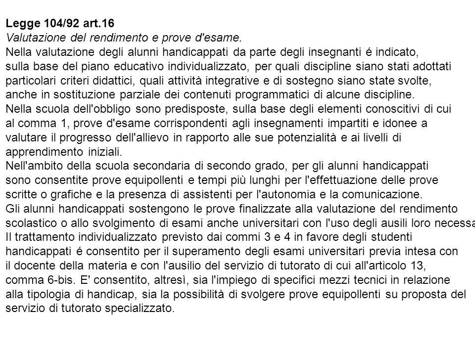 Legge 104/92 art.16 Valutazione del rendimento e prove d esame.