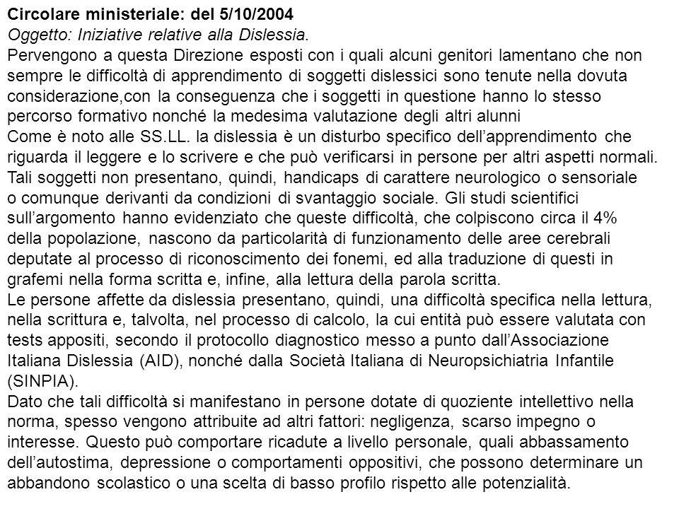 Circolare ministeriale: del 5/10/2004 Oggetto: Iniziative relative alla Dislessia.