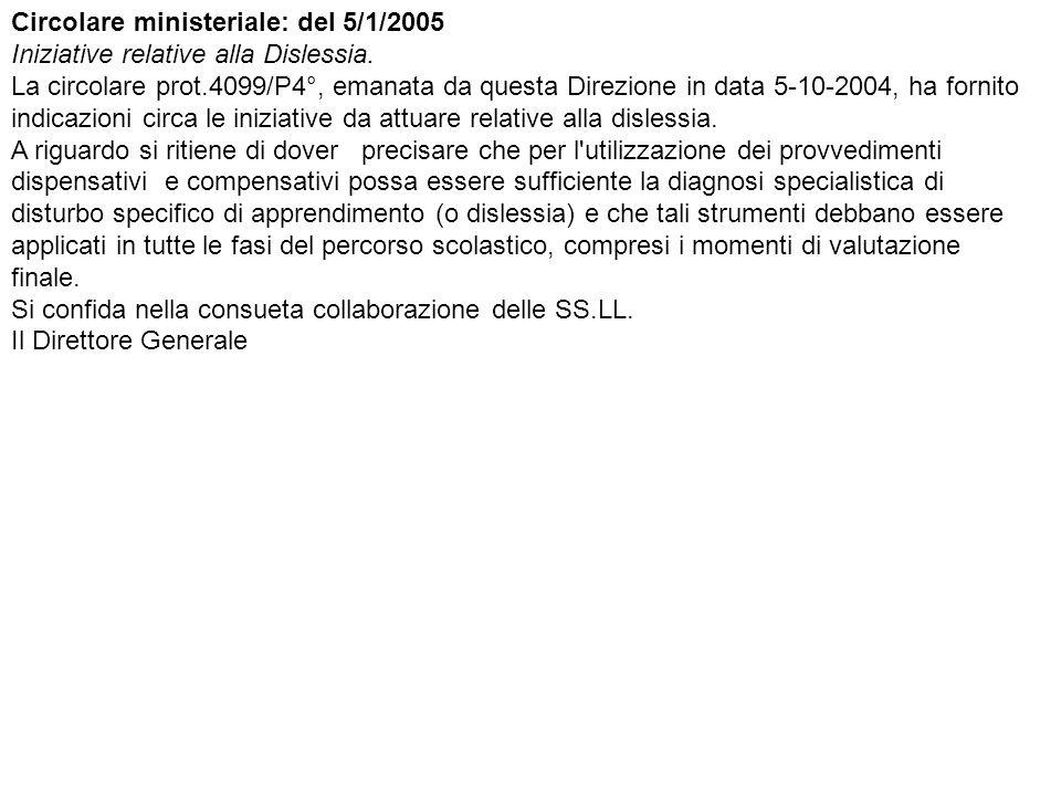 Circolare ministeriale: del 5/1/2005 Iniziative relative alla Dislessia.