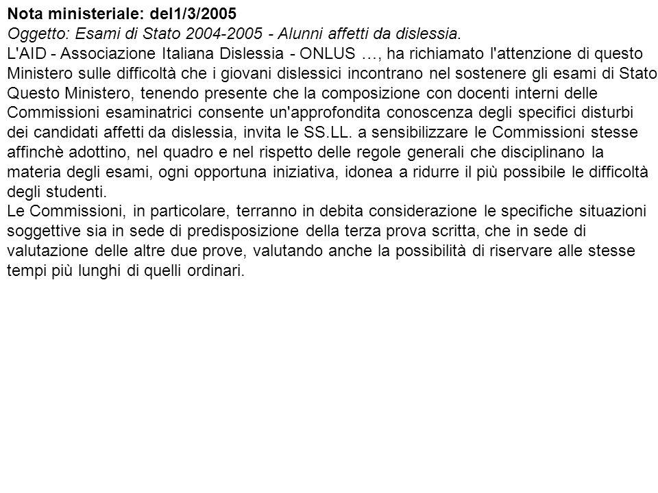 Nota ministeriale: del1/3/2005 Oggetto: Esami di Stato 2004-2005 - Alunni affetti da dislessia.