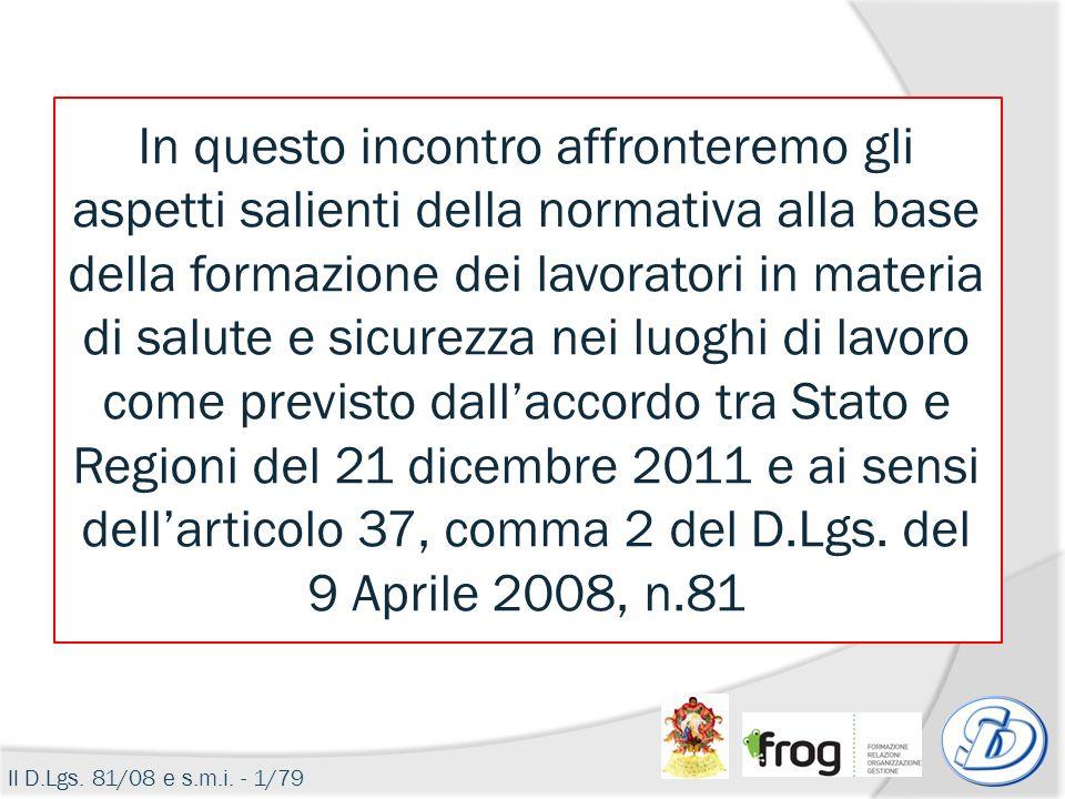 Il D.Lgs. 81/08 e s.m.i. – 12/79 COSA SI INTENDE PER RISCHIO NEI LUOGHI DI LAVORO .