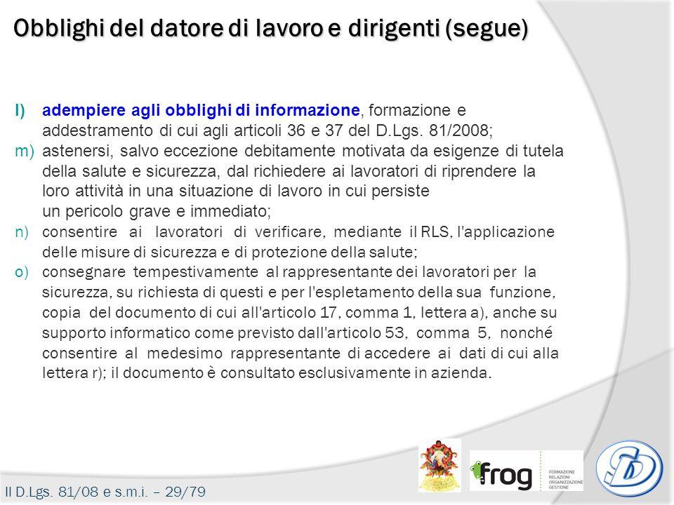 l)adempiere agli obblighi di informazione, formazione e addestramento di cui agli articoli 36 e 37 del D.Lgs. 81/2008; m)astenersi, salvo eccezione de