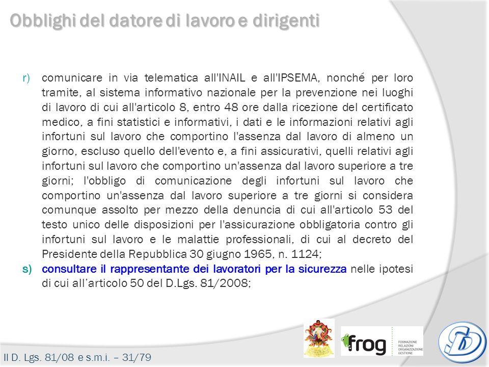 r)comunicare in via telematica all'INAIL e all'IPSEMA, nonché per loro tramite, al sistema informativo nazionale per la prevenzione nei luoghi di lavo