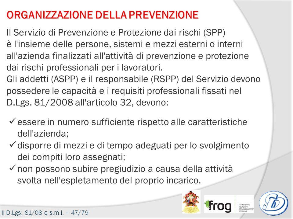 ORGANIZZAZIONE DELLA PREVENZIONE Il Servizio di Prevenzione e Protezione dai rischi (SPP) è l'insieme delle persone, sistemi e mezzi esterni o interni