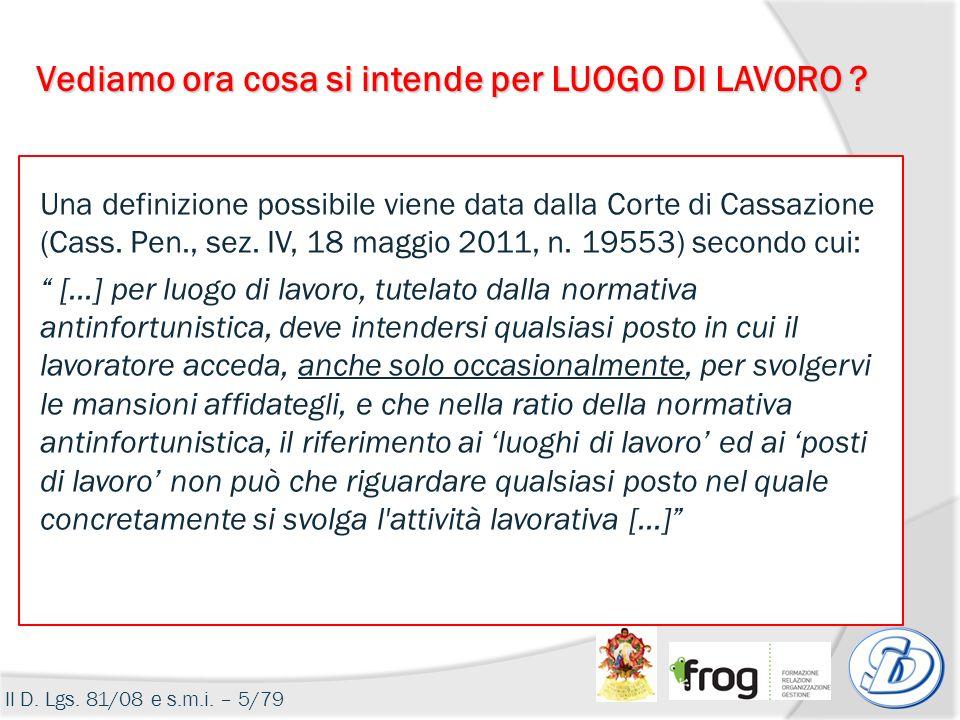 Una definizione possibile viene data dalla Corte di Cassazione (Cass. Pen., sez. IV, 18 maggio 2011, n. 19553) secondo cui: […] per luogo di lavoro, t