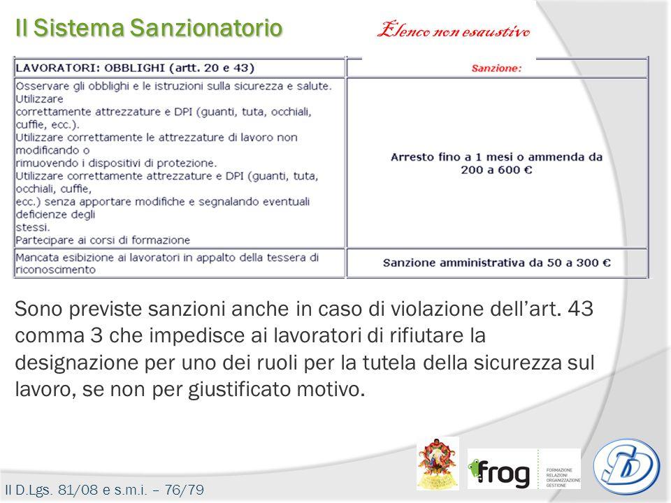 Il D.Lgs. 81/08 e s.m.i. – 76/79 Il Sistema Sanzionatorio Sono previste sanzioni anche in caso di violazione dellart. 43 comma 3 che impedisce ai lavo