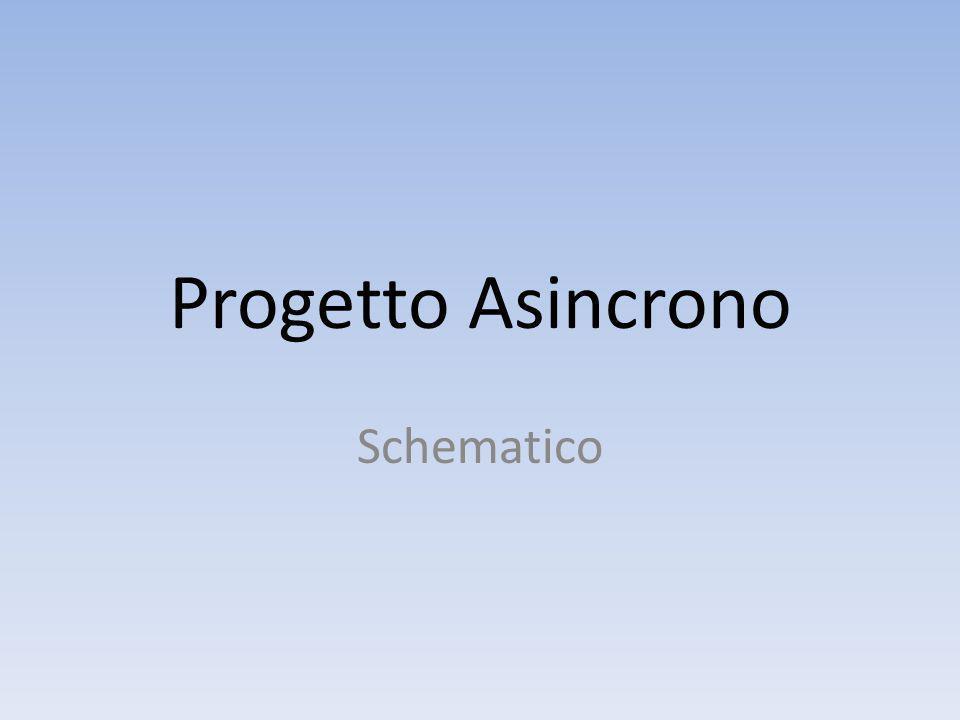 Progetto Asincrono Schematico