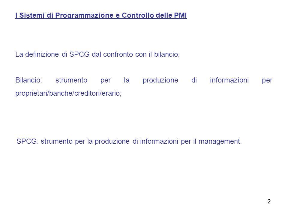 I Sistemi di Programmazione e Controllo delle PMI La definizione di SPCG dal confronto con il bilancio; Bilancio: strumento per la produzione di infor