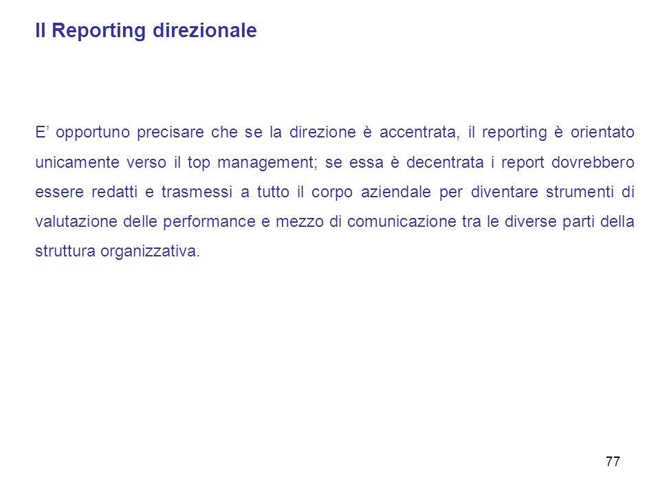 Il Reporting direzionale E opportuno precisare che se la direzione è accentrata, il reporting è orientato unicamente verso il top management; se essa