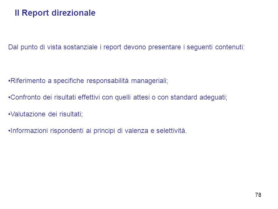 Il Report direzionale Dal punto di vista sostanziale i report devono presentare i seguenti contenuti: Riferimento a specifiche responsabilità manageri